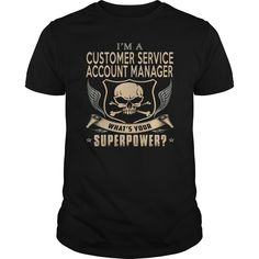 I Am A Customer Service Account Manager What's Your Superpower T Shirt, Hoodie Account Manager