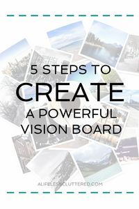 How to Create a Vision Board: 5 Steps to creating a digital or physical vision board that will lead you to accomplishing your goals and dreams.