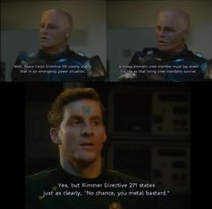 Red Dwarf, Rimmer Directive 271: No chance you metal bastard.