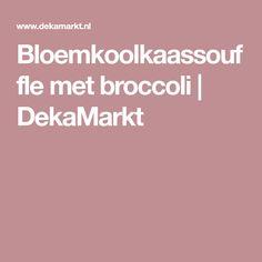 Bloemkoolkaassouffle met broccoli | DekaMarkt