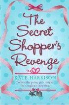 Kate Harrison - The Secret Shopper's Revenge