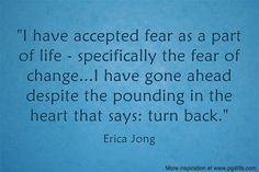 Erica Jong Fear Quote- Here are 30 Fear Quotes To Remind You To Push Through Your Fear