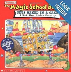 The Magic School Bus Gets Baked in a Cake: A Book About Kitchen Chemistry: Joanna Cole, Ted Enik, Bruce Degan: 9780590222952: Amazon.com: Books