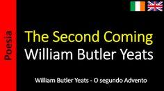 Poesía (ES) - Poetry (EN) - Poesia (PT) - Poésie (FR): William Butler Yeats - The Second Coming