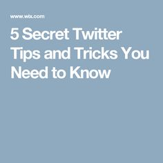 5 Secret Twitter Tips and Tricks You Need to Know