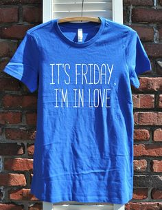 It's Friday, I'm in love Women's T-shirt