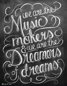 {Willy Wonka Quote Chalkboard Art Print} We are the music makers & we are the dreamers of dreams.