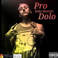 DEF!NITION OF FRESH : Dolo Moretti - Pro Dolo...Baltimore, MD artist Dolo Moretti sends his latest project Pro Dolo.
