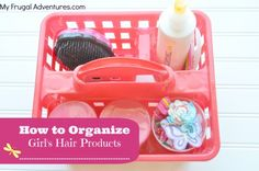 How to organize girl's hair care products.  Keep all those accessories and products organized and in spot for just a buck!