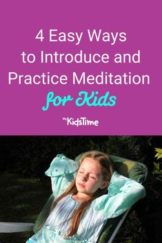 4 Easy Ways to Introduce and Practice Meditation for Kids Meditation Kids, Family Fitness, Free Things To Do, Stress And Anxiety, Parenting Advice, Activities For Kids, Parents, Health Fitness, Indoor