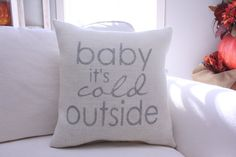 Baby it's cold outside. I simply cant stay...    Font shown in METALLIC SILVER    Roughly 14x14