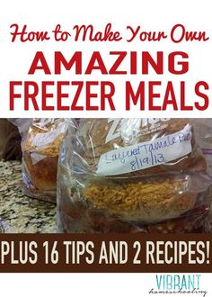 How To Make Your Own Amazing Freezer Meals (16 Tips and 2 Recipes Included!) | cooking in bulk | mothering | home management | vibranthomeschooling.com