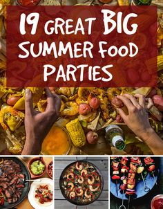 19 Great Ideas For Big Summer Food Parties. Probably the best BuzzFeed list I've seen to date!