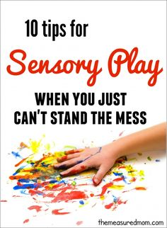 I don't know about you, but messy sensory play can drive me nuts.  Thankfully I've found ten things that help me manage the messy play without losing my cool.