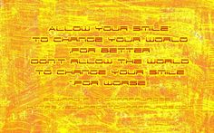 "Mindful~Amusement: ""Allow your smile to change your world for better, don't allow the world to change your smile for worse."" ~Edward F. T. Charfauros, Life Guide & Author - https://EdwardFTCharfauros.com"