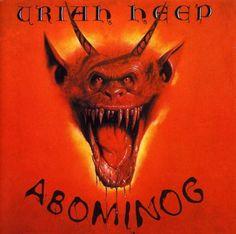 """Uriah Heep - Abominog (1982). La ilustración de la portada por Les Edward y el diseño de Martin Poole. Temas destacados: """"On the rebound"""", """"That's the way that it is"""" y """"Prisoner""""."""
