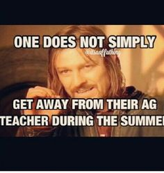 Leave my ag teacher alone for 2 1/2 months? Ha!