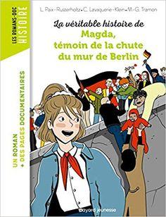 La véritable histoire de Magda, témoin de la chute du Mur de Berlin (bayard jeunesse)  #livre #roman #enfant #junior #Berlin #Allemagne