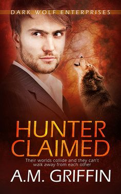 Warrior Woman Winmill: Hunter Claimed (Dark Wolf Enterprises #3) by A.M.Griffin. Paranormal Romance Release & ARC Review.