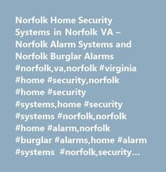 Norfolk Home Security Systems in Norfolk VA – Norfolk Alarm Systems and Norfolk Burglar Alarms #norfolk,va,norfolk #virginia #home #security,norfolk #home #security #systems,home #security #systems #norfolk,norfolk #home #alarm,norfolk #burglar #alarms,home #alarm #systems #norfolk,security #norfolk,security #systems,norfolk #alarm #systems,security #services,security #guide…