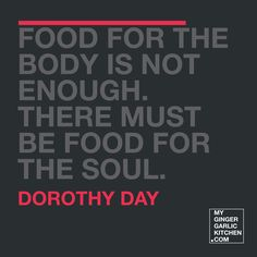 Food Wallpaper, Wallpaper Quotes, Dorothy Day, Food Quotes, Enough Is Enough, Soul Food, Inspire Me, Wallpapers, Inspiration