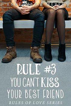Rule You Can't Kiss Your Best Friend by Anne-Marie Meyer – Storytellers in Zion Ya Books, I Love Books, Good Books, Books To Read, Teen Romance Books, Best Romance Novels, High School Romance, Cute Romance, Books 2018