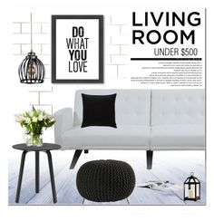 """""""LIVING ROOM UNDER $500"""" by nanawidia ❤ liked on Polyvore featuring interior, interiors, interior design, home, home decor, interior decorating, CB2, Improvements, HAY and Biddeford"""