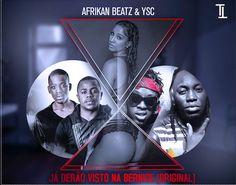 Afrikan Beatz & Y.S.C - Já Derão Visto na Bernice (Original) (2k16) | Download