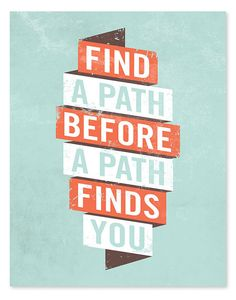 Find A Path Before A Path Finds You Typography Art Print // 8x10 // As Featured…