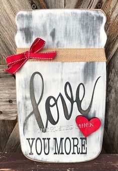 LOVE YOU MORE sign Valentine Sign Valentine decor Valentine