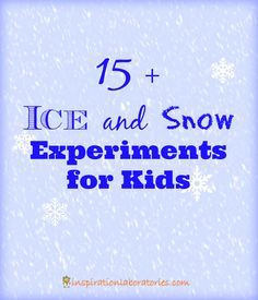 15+ Ice and Snow Experiments - check out this great collection!