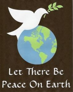LET THERE BE LOVE AND PEACE ON EARTH.jpg (271×345)