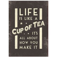 east-of-india-a3-poster-life-is-like-a-cup-of-tea-2384.jpg (750×750)