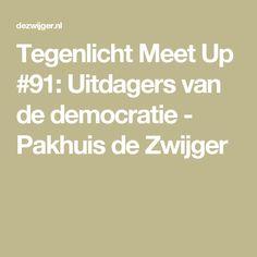 Tegenlicht Meet Up #91: Uitdagers van de democratie - Pakhuis de Zwijger