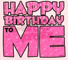 Happy birthday to ME. July 16 and I finally am Celebrating my Birthday.It was an unusual Summer. And all together: HAPPY BIRTHDAY! :) lol Hope you have a great Wednesday! Happy Birthday To Me Quotes, Today Is My Birthday, Happy Birthday Images, Happy Birthday Greetings, Birthday Messages, Birthday Month, Happy Quotes, Birthday Signs, Happy B Day