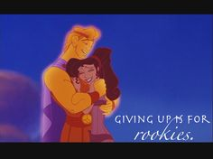 """Disney Quotes Hercules: """"Giving up is for rookies."""""""