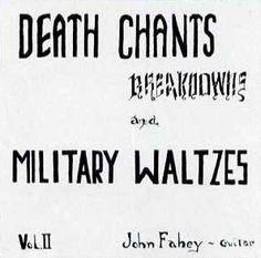 John Fahey - Vol. II: Death Chants, Breakdowns and Military Waltzes - album cover