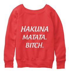 """[Long Sleeve - 43.99€] We also designed for you #tees """"#Hakuna #Matata"""" is a #Swahili phrase; translated, it roughly means """"#NoWorries #hipster #fashion #stylish #teespring #trendy #trend #style #urban #urbanwear #teespring #fashionista #style #trend #trendy #clothing #tshirt #quote #hoodie #2016 #campaign #onlinestore #onlineshopping #teespring #BIFashionStore"""