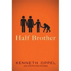Half Brother by Kenneth Oppel From a Printz Honor-winning author, an absorbing novel about a teen boy whose parents take in a chimpanzee. All happy families are alike. Ben Tomlin's unhappy family is unhappy in a very different way. Realistic Fiction, Feeling Excited, Half Brother, Summer Reading Lists, Award Winning Books, Letting Go Of Him, Animal Books, Books For Boys, Language Development
