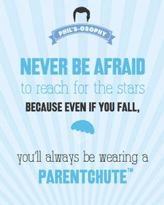 """Never be afraid to reach for the stars..Parentchute"" 'Phils-osophy' ~ Quote Poster by Carol (popartpress) ~ Modern Family Quotes #modernfamily #modernfamilyquotes"