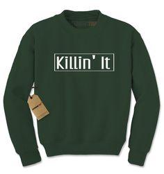 Killin' It Adult Crewneck Sweatshirt