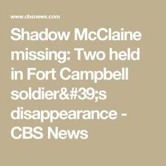 Shadow McClaine missing: Two held in Fort Campbell soldier's disappearance - CBS News