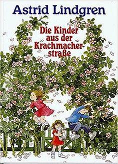 Die Kinder aus der Krachmacherstraße: Astrid Lindgren, Ilon Wikland, Thyra Dohrenburg: Bücher