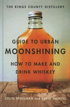 Having the equipment to make alcohol, and acquiring the skill to make a variety of alcohol products is a desirable skill to possess. The Kings County Distillery Guide to Urban Moonshining: How to Make and Drink Whiskey Beer Brewing, Home Brewing, Beer Keg, Pina Colada, Gin, Home Distilling, Distilling Alcohol, Vodka, The Distillers