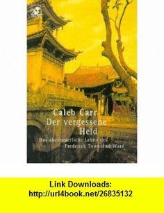 Diana-Taschenb�cher, Nr.17, Der vergessene Held (9783453150256) Caleb Carr , ISBN-10: 3453150252  , ISBN-13: 978-3453150256 ,  , tutorials , pdf , ebook , torrent , downloads , rapidshare , filesonic , hotfile , megaupload , fileserve