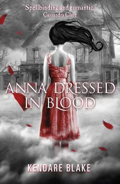 Anna Dressed in Blood by Kendare Blake. Could not put this book down!!!