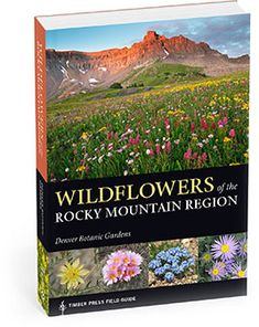 Wildflowers of the Rocky Mountain Region from Timber Press