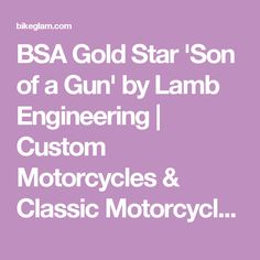 BSA Gold Star 'Son of a Gun' by Lamb Engineering | Custom Motorcycles & Classic Motorcycles - BikeGlam
