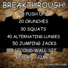 Do what you can and Breakthrough. For more amazingly effective, FREE workouts visit:http://skinnyms.com/category/fitness/workouts/