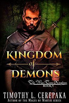 Kingdom of Demons (The War-Torn Kingdom Book 5) by Timoth... https://www.amazon.com/dp/B01ISAILIG/ref=cm_sw_r_pi_dp_XmsKxbKK6FJZY